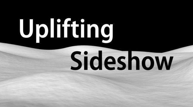 Uplifting Sideshow 2013